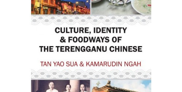 Culture, Identity & Foodways of The Terengganu Chinese