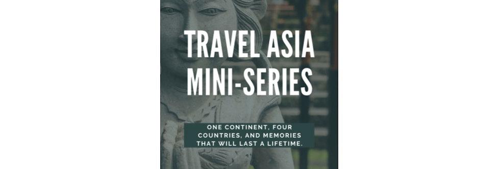 Travel Asia-Mini Series