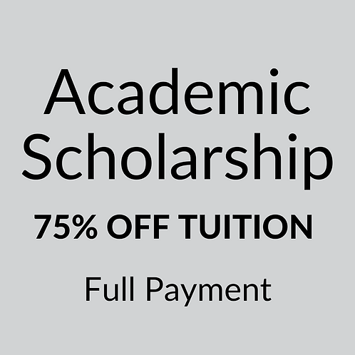 Academic Scholarship (75% Off Tuition) Full Payment