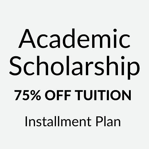 Academic Scholarship (75% Off Tuition) Installment Plan