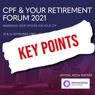 CPF & Your Retirement Forum 2021 - Key Takeaways