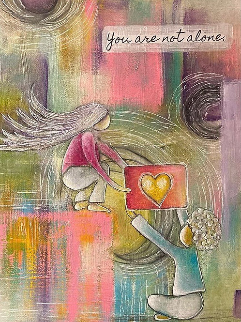 """""""You Are Not Alone"""" Greeting Card"""