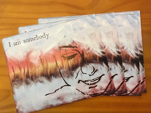 """""""I Am Somebody"""" 8x10 Print"""