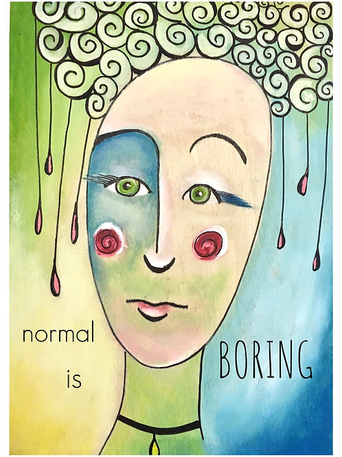 """Normal is Boring"" 5x7 Greeting Card"