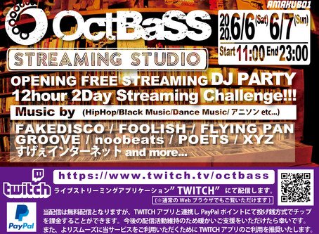 Renewal Streaming Studio & Disc Shop OctBaSS, Opening Streaming 12hour 2Day