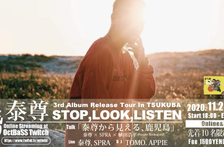our lock down party -泰尊 STOP,LOOK,LISTEN Release Tour in TSUKUBA-
