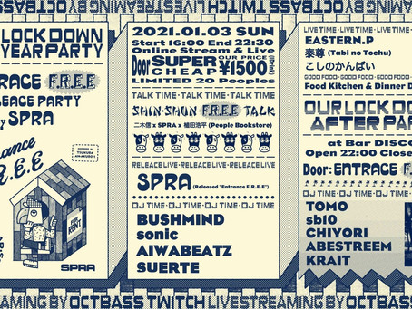 our lock down new year party -SPRA / Entrance F.R.E.E Release-