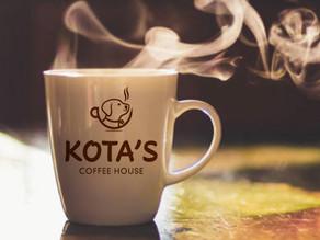 Kota's Coffee House, now open!