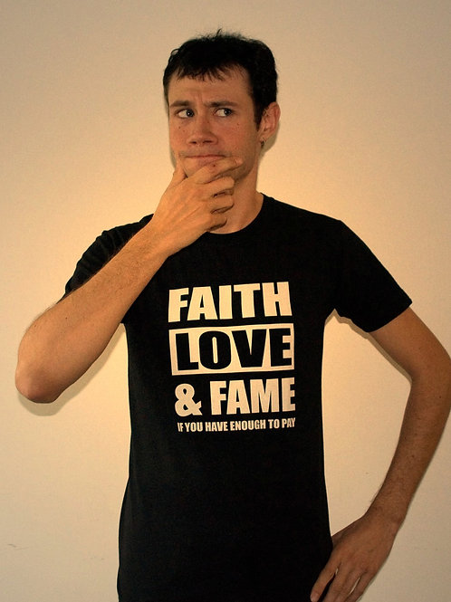 "T-Shirt Mixte ""Faith, Love & Fame"""