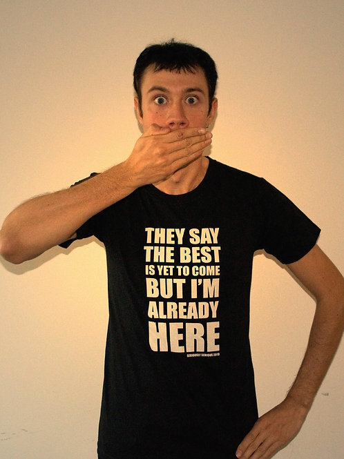 "T-Shirt Mixte  ""They say..."""