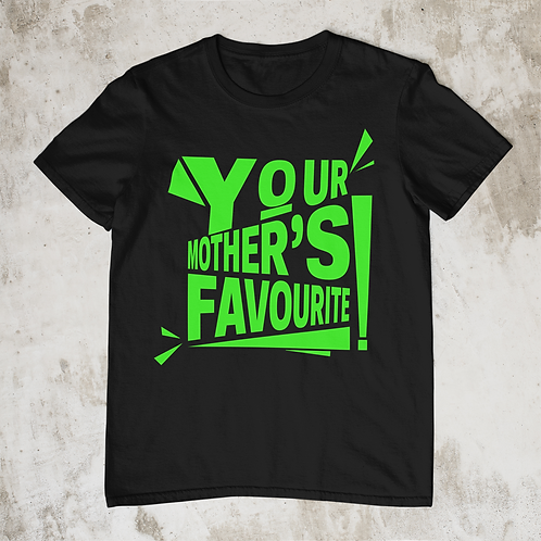Your Mothers Favourite T Shirt, Bright Green Text