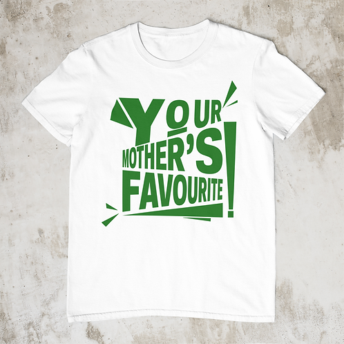 Your Mothers Favourite T Shirt, Dark Green