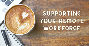Supporting your new remote workforce