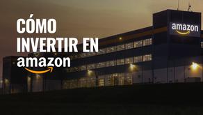 ¿Cómo y por qué invertir en las acciones de Amazon?