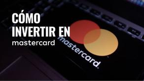 ¿Cómo y por qué invertir en las acciones de Mastercard?