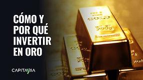 como y por que invertir en oro