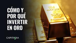 ¿Cómo y por qué invertir en Oro?