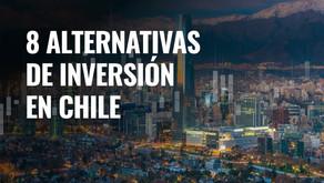 ¿Cómo y en qué invertir en Chile? 8 alternativas de inversión