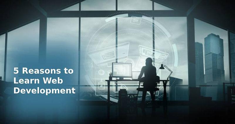 5-Reasons-to-Learn-Web-Development.jpg