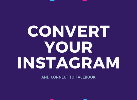 Converting Your Instagram Account and Linking Facebook