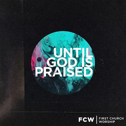 Until God is Praised - FCW FINAL.jpg