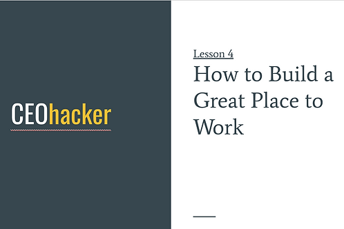 CEOhacker - Lesson 4 - Great Places to Work