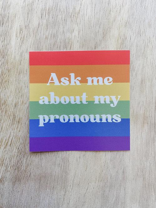 Ask Me About My Pronouns Sticker