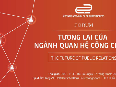VIETNAM NETWORK PROFESSIONAL PR PRACTITIONER FIRST EVER FORUM ON THEIR FUTURE
