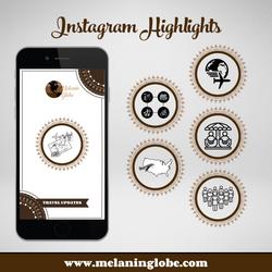 Melanin Globe IG Highlight