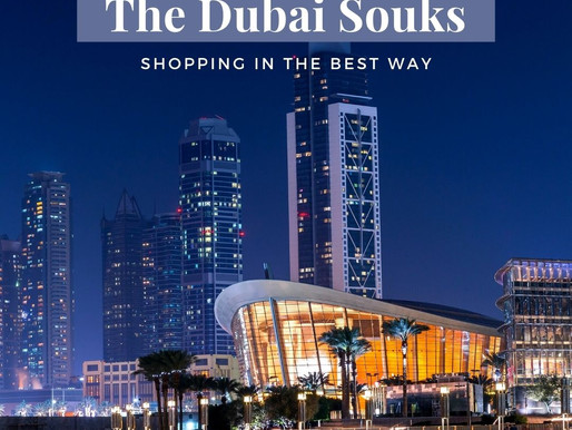 Dubai Souks: One of The Best Shopping Experiences In The World