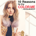 10 REASONS TO TRY COLOR.ME