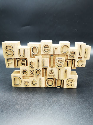 Supercalifragilistic wood block