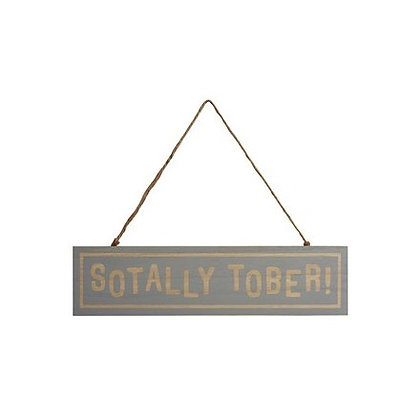 Wooden Sotally Tober Wall Plaque