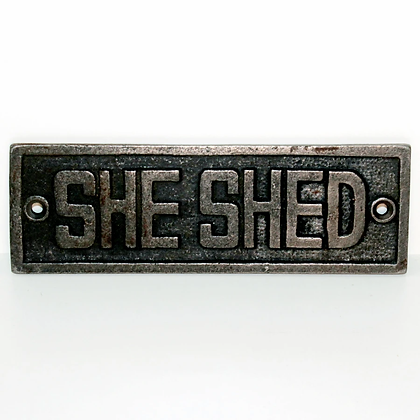 She shed sign - cast iron