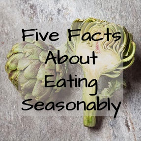 Five Facts About Eating Seasonably