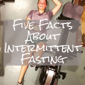Five Facts About Intermittent Fasting