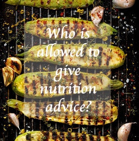 Who is allowed to give nutrition advice?