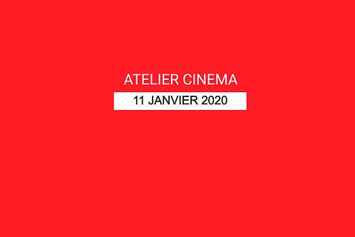 ATELIER CINEMA -  11 JANVIER 2020