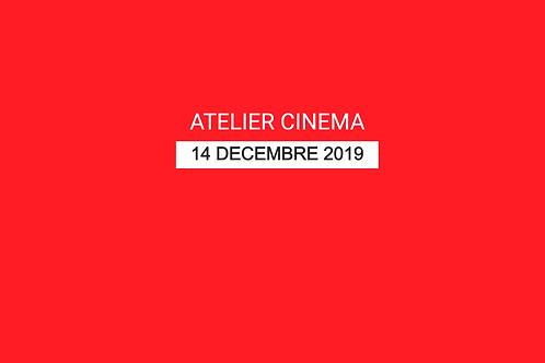 ATELIER CINEMA -  14 DECEMBRE 2019