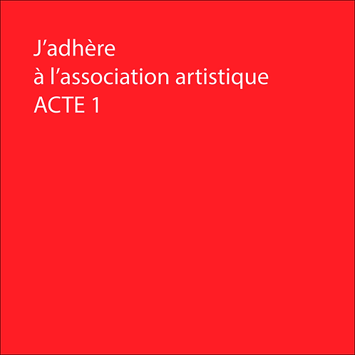 ADHESION A L'ASSOCIATION ACTE 1