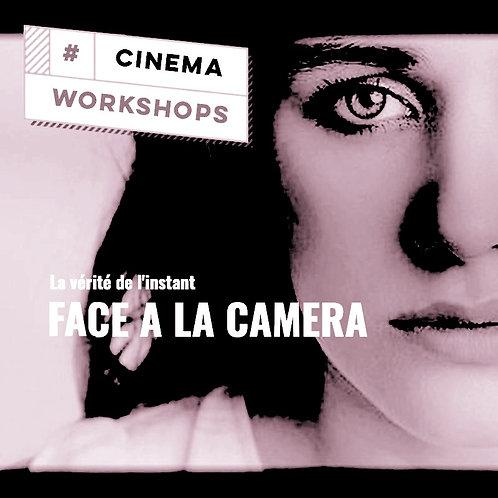 WORKSHOP FACE A LA CAMERA  SAMEDI 6 AVRIL  2019
