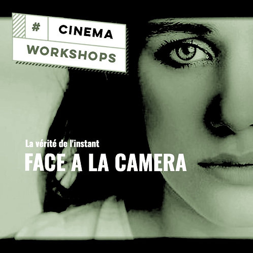 WORKSHOP FACE A LA CAMERA du SAMEDI 2 MARS 2019