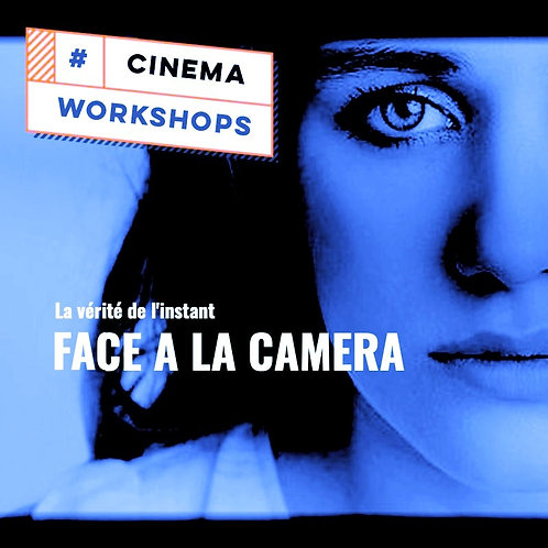 WORKSHOP FACE A CAMERA du 2 FEVRIER 2019