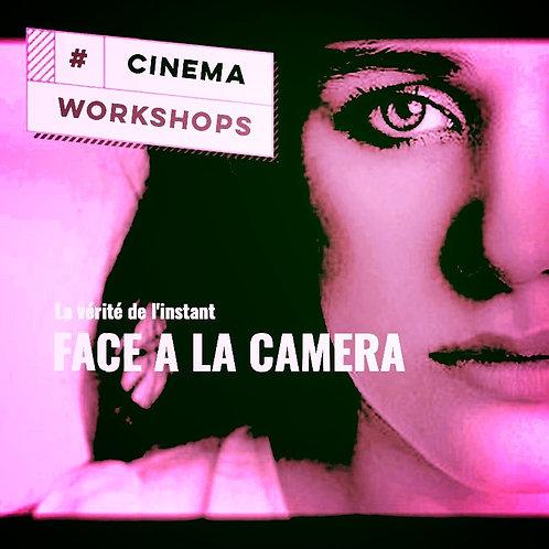 WORKSHOP FACE A LA CAMERA du SAMEDI 4 MAI 2019