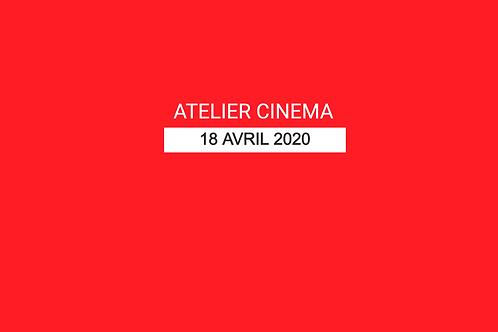 ATELIER CINEMA -  18 AVRIL 2020