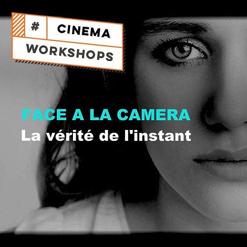 WORKSHOP FACE A LA CAMERA  SAMEDI 26 JANVIER 2019