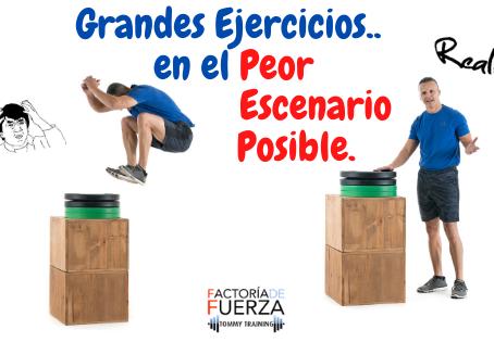 GRANDES EJERCICIOS EN EL PEOR ESCENARIO POSIBLE
