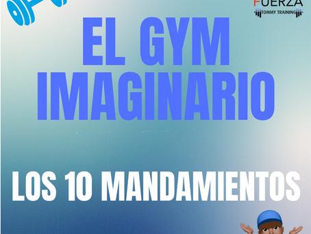 El GYM IMAGINARIO: Los 10 Mandamientos.