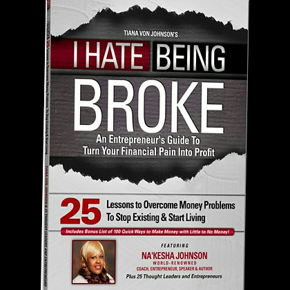 """I HATE BEING BROKE"" (Book Only)"