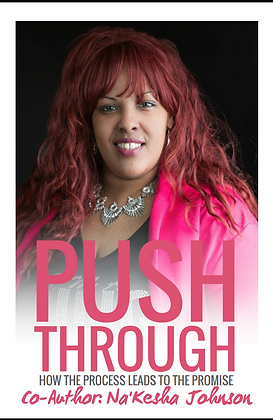 PUSH THROUGH- How The Process Leads To The Promise